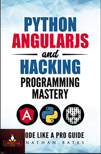 Python AngularJS and Hacking Programming Mastery